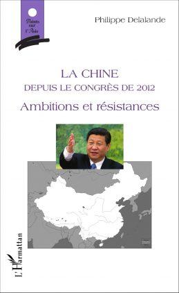 La Chine depuis le congrès de 2012 – Ambitions et résistances