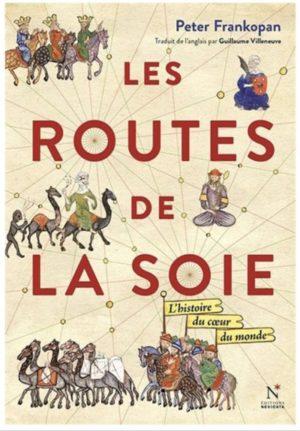 Les Routes de la Soie, Peter Frankopan, septembre 2017