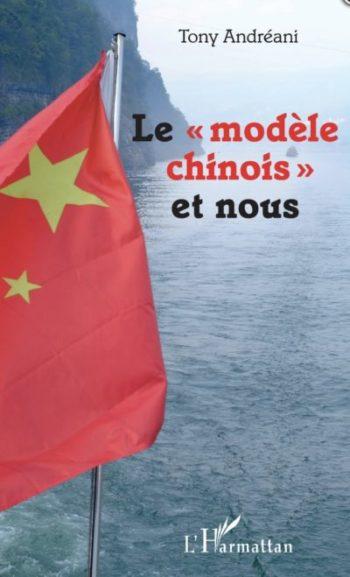 Le « modèle chinois» et nous, Tony Andréani, L'Harmattan, 2018