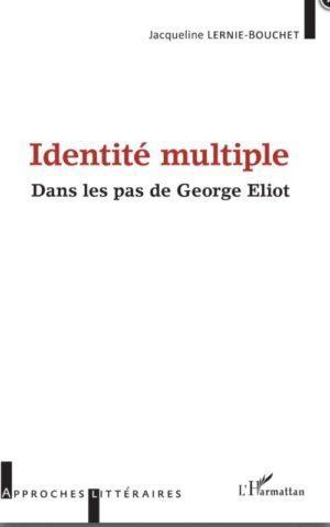 Identité multiple. Dans les pas de George Eliot