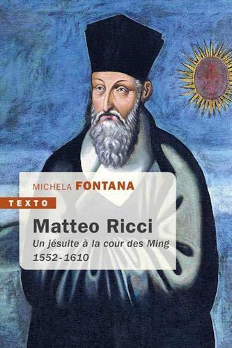 Matteo Ricci, un jésuite à la cour des Ming, Michela Fontana, Editions Tallandier, 2019   利瑪竇: 一位在明朝宮庭傳教的天主教神父