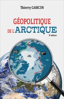 Géopolitique de l'Arctique, Thierry Garcin